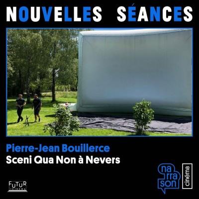 Pierre-Jean Bouillerce, Nouvelles séances, podcast coulisses salle de cinéma par Narrason
